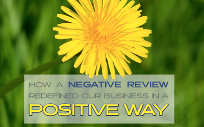 How a Negative Review Redefined Our Business in a Positive Way